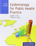 Epidemiology For Public Health Practice: Includes Access to 5 Bonus eChapters