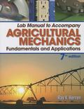 Lab Manual for Herren's Agricultural Mechanics: Fundamentals and Applications, 7th
