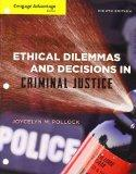 Cengage Advantage Books: Ethical Dilemmas and Decisions in Criminal Justice