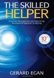 The Skilled Helper: A Problem-Management and Opportunity-Development Approach to Helping (Hs...