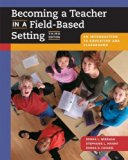 Becoming a Teacher in a Field-Based Setting: An Introduction to Education and Classrooms