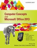 Computer Concepts and Microsoft Office 2013 : Illustrated