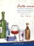 Entre Amis - Selected Chapters with Student Activities Manual 6th Edition - Middlesex County...