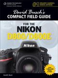 David Buschs Compact Field Guide for Nikon D800/D800E