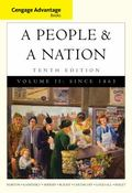 Cengage Advantage Books: A People and a Nation: A History of the United States, Volume II: S...