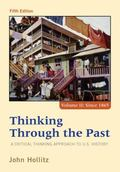 Thinking Through the Past: A Critical Thinking Approach to U.S. History, Volume II