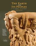Earth and Its Peoples : A Global History, Volume I: To 1550