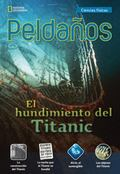 Ladders Science 5: the Sinking of the Titanic (on-Level; Physical Science), Spanish