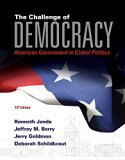 The Challenge of Democracy American Government in Global Politics 13e