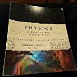 PHYSICS - A CONCEPTUAL WORLD VIEW - 7TH EDITION - STARK STATE EDITION