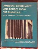 American Government and Politics Today: The Essentials - With California Politics and Govern...