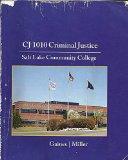 CJ 1010 Criminal Justice - Salt Lake Community College - 2013 - 7th Edition