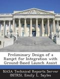 Preliminary Design of a Ramjet for Integration with Ground-Based Launch Assist