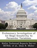 Preliminary Investigation of Ice Shape Sensitivity to Parameter Variations