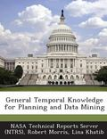 General Temporal Knowledge for Planning and Data Mining