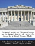 Projected Impact of Climate Change on the Energy Budget of the Arctic Ocean by a Global Clim...