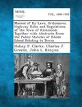 Manual of By-Laws, Ordinances, Highway Rules and Regulations, of the Town of Richmond, Toget...