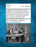 A   Digest of Cases Decided in France Relating to Private International Law a Selection of t...