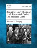 Banking Law (Division 1 of Financial Code) and Related Acts