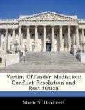 Victim Offender Mediation: Conflict Resolution and Restitution