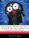 Searching for the Stronger Form of War in the 20th Century: The Defense or the Offense
