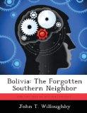 Bolivia: The Forgotten Southern Neighbor