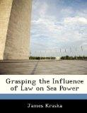 Grasping the Influence of Law on Sea Power