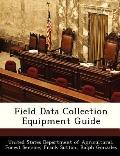 Field Data Collection Equipment Guide