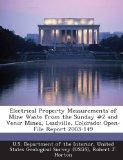 Electrical Property Measurements of Mine Waste from the Sunday #2 and Venir Mines, Leadville...