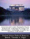 International Finance Discussion Papers: Endogenous Technological Change and International T...