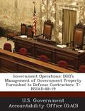 Government Operations : Dod's Management of Government Property Furnished to Defense Contrac...