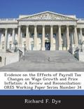 Evidence on the Effects of Payroll Tax Changes on Wage Growth and Price Inflation : A Review...