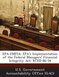 Epa-Fmfia : Epa's Implementation of the Federal Managers' Financial Integrity Act