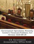 Government Operations : Kennedy Center's Financial Problems Are Serious
