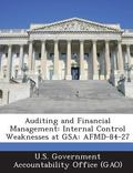 Auditing and Financial Management : Internal Control Weaknesses at Gsa