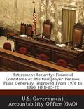 Retirement Security : Financial Conditions of Multiemployer Pension Plans Generally Improved...