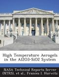High Temperature Aerogels in the Al2o3-Sio2 System