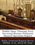 Hubble Space Telescope First Servicing Mission Prelaunch Mission Operation Report