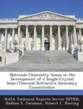 Materials Chemistry Issues in the Development of a Single-Crystal Solar/Thermal Refractive S...