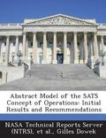 Abstract Model of the Sats Concept of Operations : Initial Results and Recommendations