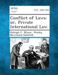 Conflict of Laws; Or, Private International Law.