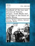 Handbook of the Law and Practice of Patents, Designs, Trade Marks and Copyright in the Union...