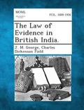 The Law of Evidence in British India.