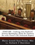 Ed465 806 - Looking Into Students' Science Notebooks: What Do Teachers Do with Them? CSE Tec...
