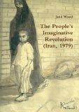 The People's Imaginative Revolution (Iran, 1979)