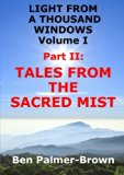 Light From A Thousand Windows Volume I Part Ii: Tales From The Sacred Mist