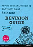 Revise Edexcel GCSE (9-1) Combined Science Higher Revision Guide: (with free online edition)...