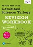 Revise AQA GCSE Combined Science: Trilogy Foundation Revision Workbook: for the 9-1 exams (R...