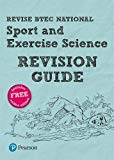Revise BTEC National Sport and Exercise Science Revision Guide: (with free online edition) (...