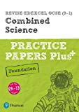 REVISE Edexcel GCSE (9-1) Combined Science Foundation Practice Papers Plus: for the 2016 qua...